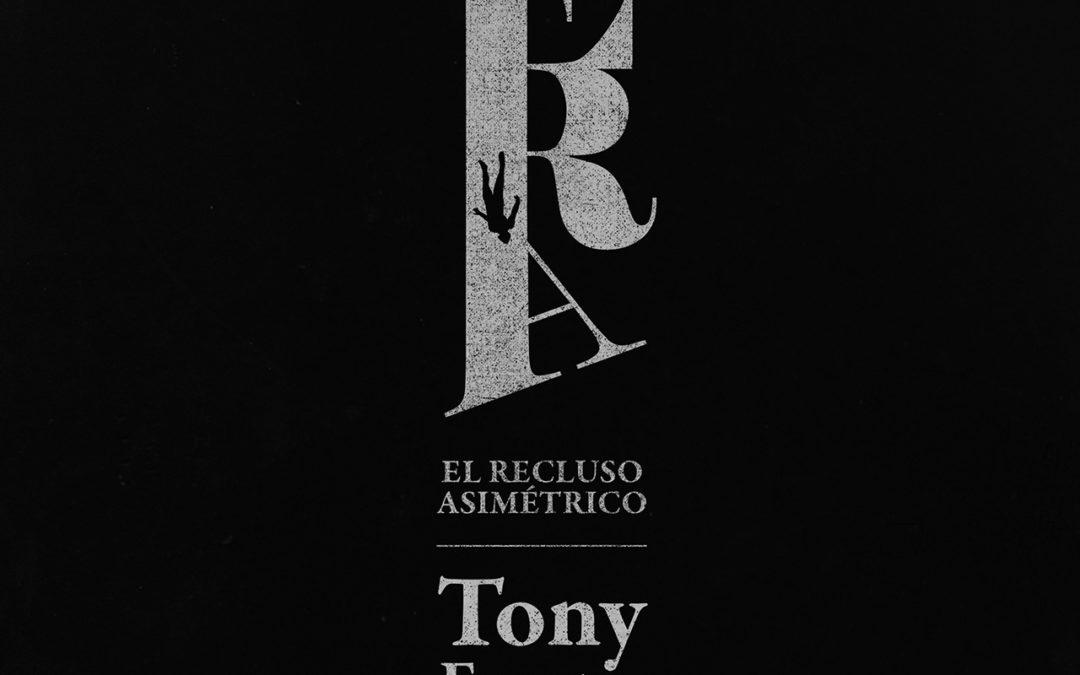 El recluso asimétrico / Tony Fuentes