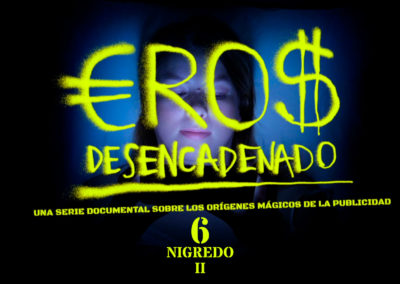 Eros Desencadenado Episodio 6
